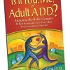 WIN a free autographed copy of Is it You, Me or Adult ADD by Gina Pera