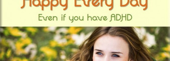 How to be Happy Every Day Even if you have ADHD free eBook