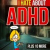 Cover for 10 Things I Hate about ADHD, Plus 10 More