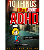 10 Things I Hate about ADHD!
