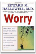 Worry by Dr. Edward Hallowell