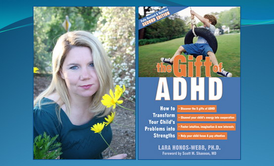 Post image for Exclusive Interview: Dr. Lara Honos-Webb on The Gift of ADHD