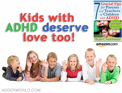 Kids, children with ADHD deserve love too!