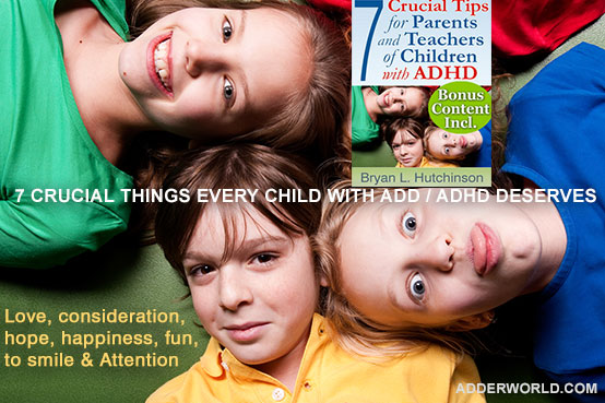 Post image for 7 Crucial Things EVERY Child with ADHD Deserves too! (Share, if you agree)